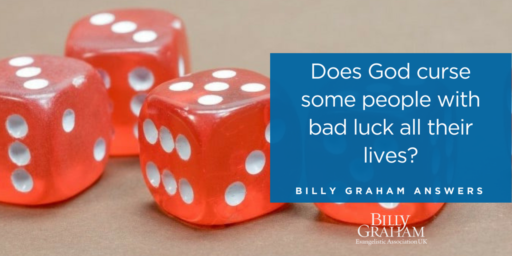 Does God curse some people with bad luck all their lives? | Billy