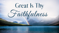 Summer Soul Refresher: 'Great Is Thy Faithfulness'