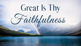 Summer Soul Refresher: Great Is Thy Faithfulness