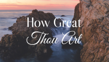 Summer Soul Refresher: 'How Great Thou Art'
