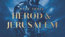 Will Graham Advent Devotional Week Three: Herod and Jerusalem