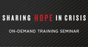 <i>Sharing Hope in Crisis</i> Training