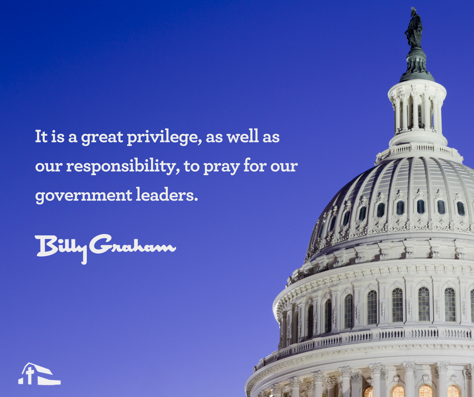 Full width picture of Billy Graham quote: It is a great privilege, as well as our responsibility, to pray for our government leaders.