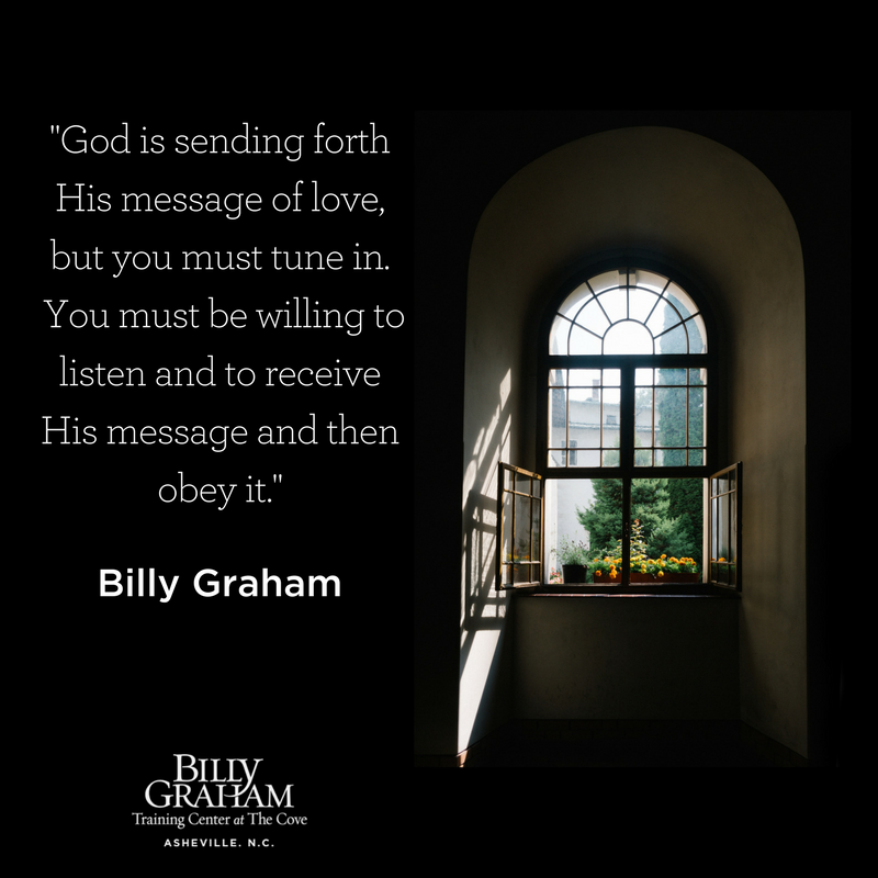 God is sending forth His message of love...Billy Graham Quote - Cove