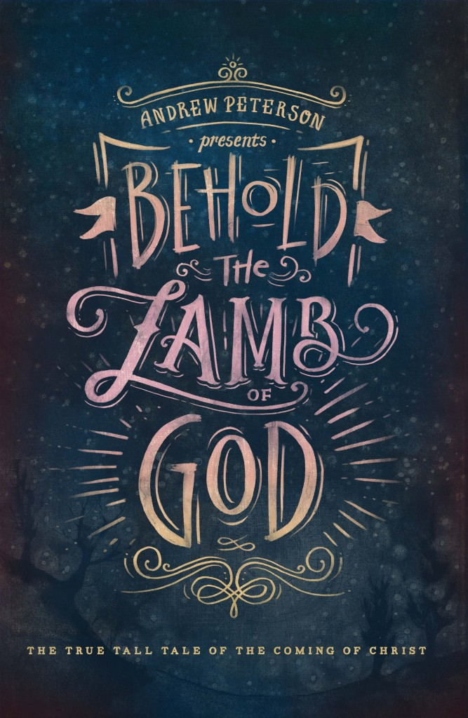 Behold the Lamb graphic Andrew Peterson