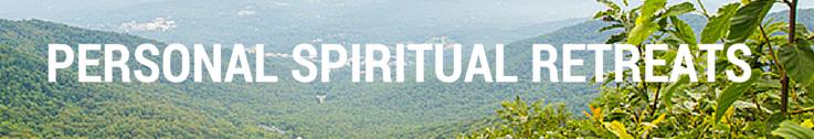 PERSONAL SPIRITUAL RETREATS