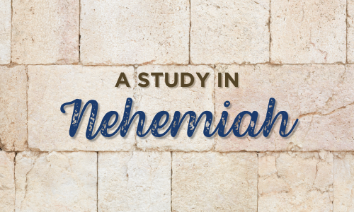 A Study in Nehemiah